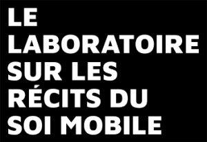 Le Laboratoire sur les récits du soi mobile